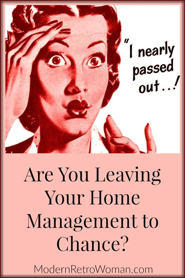 Are You Leaving Your Home Management to Chance ModernRetroWoman.com Blog Image
