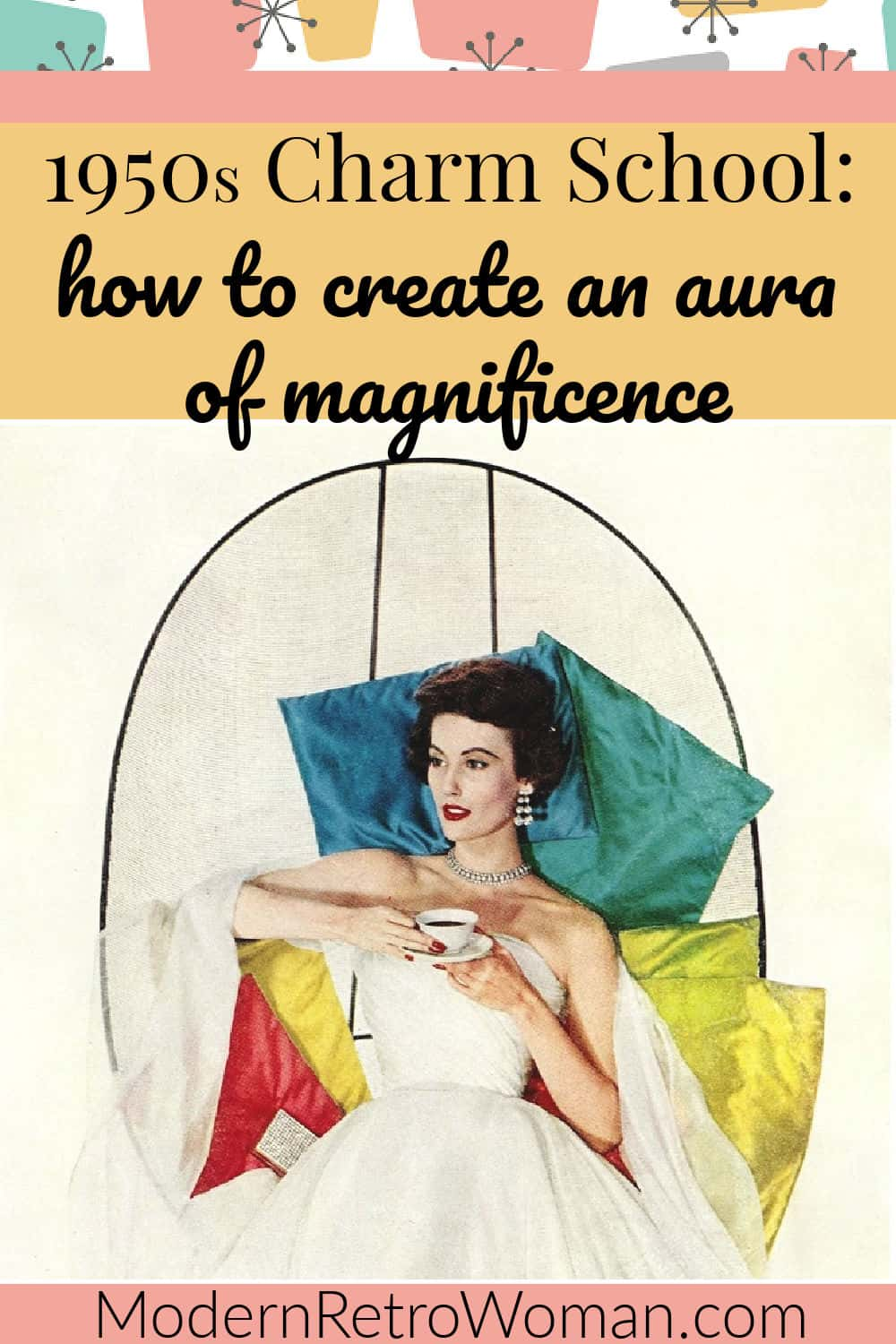 1950s Charm School: Creating An Aura of Magnificence™