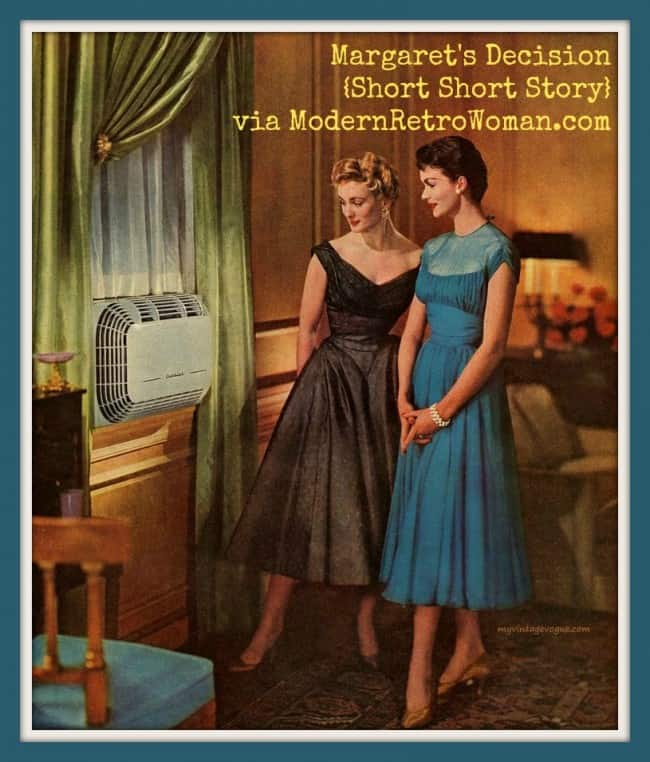 Margaret's Decision {Short Short Story}