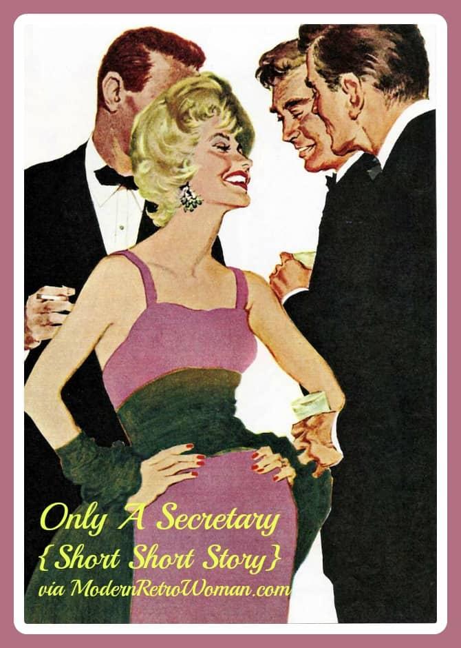 Only A Secretary {Short Short Story}