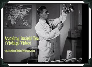 Avoiding Insipid Tea {Vintage Video}
