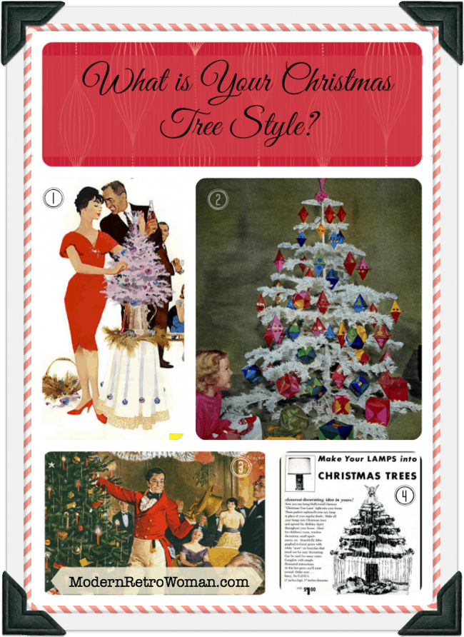 """What is Your Christmas Tree Style Flickr images courtesy of (1) James Vaughan, Pepsi Advertisement, 1955; (2) SaltyCotton, """"Better Homes & Gardens,"""" December 1958; (3) TotallyMystified, Johnnie Walker advertisement, 1954; (4) Harald Haefker, 1955."""