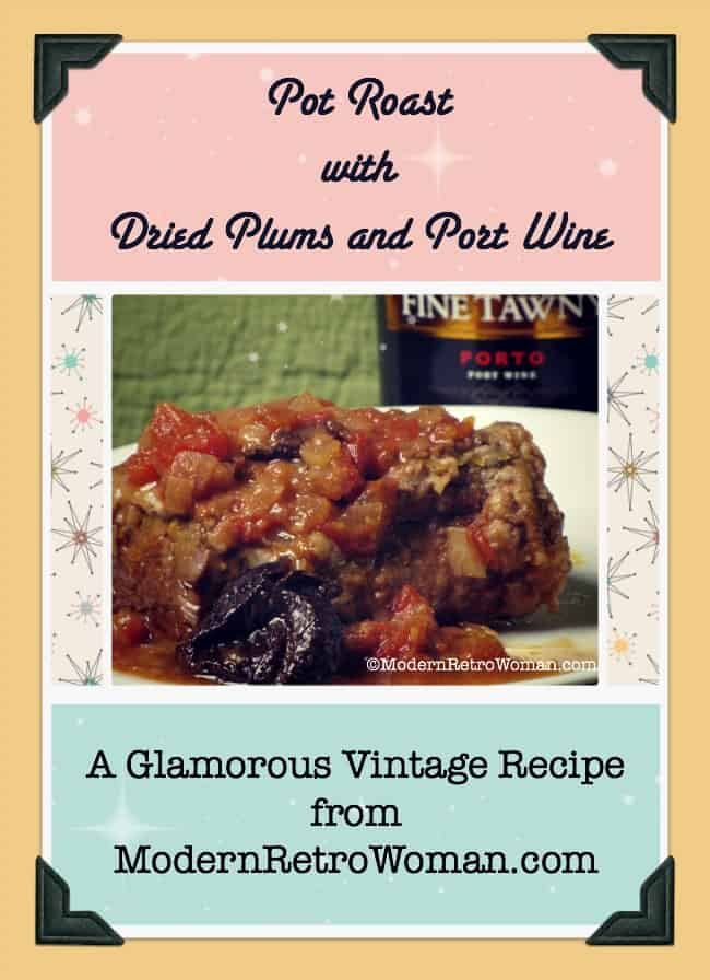 Pot Roast with Dried Plums and Port Wine Vintage Recipe ModernRetroWoman.com