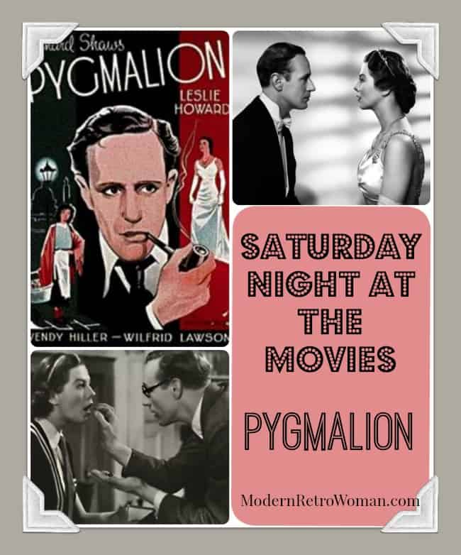 Collage for Pygmalion Saturday Night at the Movies ModernRetroWoman.com