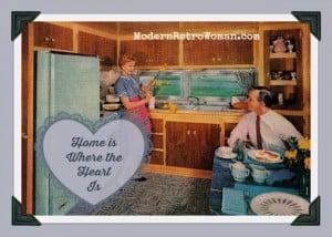 Home Is Where the Heart Is ModernRetroWoman.com