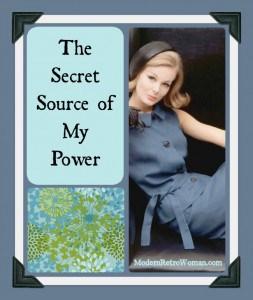 The Secret Source of My Power ModernRetroWoman.com