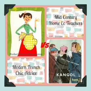 Mid-Century Home Ec Teachers vs. Modern French Chic Advice