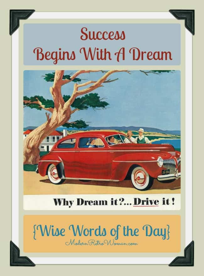 Success Begins With A Dream {Wise Words of the Day}