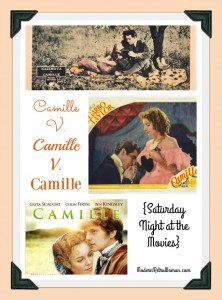 Camille v. Camille v. Camille {Saturday Night at the Movies}