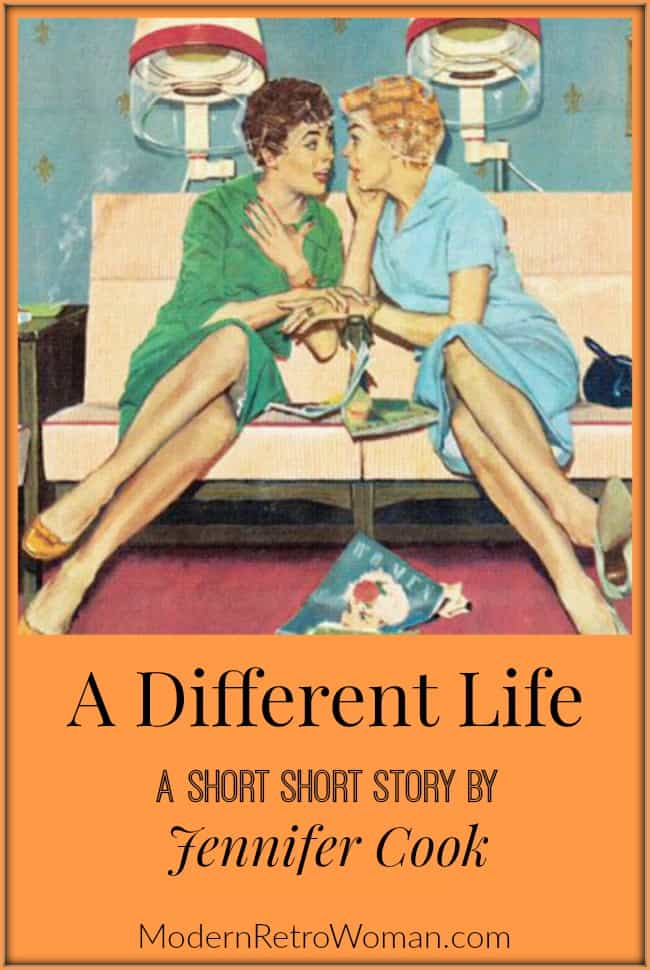 A Different Life Short Story by Jennifer Cook ModernRetroWoman.com