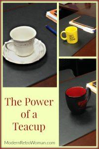 Power of a Teacup ModernRetroWoman.com