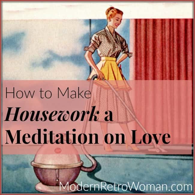 How to Make Housework a Meditation on Love