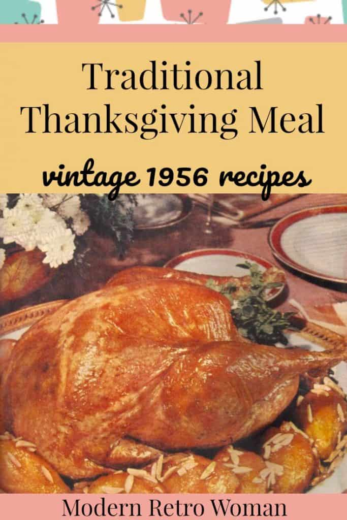 Are you looking for traditional Thanksgiving meal ideas?  This post, features an easy cooking plan and recipes from a 1956 Good Housekeeping article. #Thanksgiving cooking.