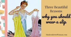 Do women even wear slips anymore? This article highlights three reasons why you should wear a slip. Plus a bonus reason thrown in for good measure. #underdresses #classylady #HowToBeALady